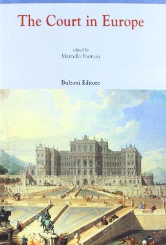 9788878706484: The court in Europe. Ediz. italiana e inglese