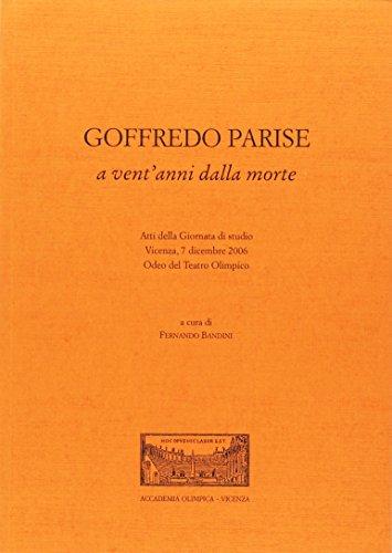 9788878711044: Goffredo Parise a vent'anni dalla morte. Atti della Giornata di studio (Vicenza, 7 dicembre 2006)