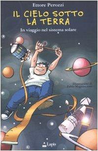 9788878740037: Il cielo sotto la terra. In viaggio nel sistema solare