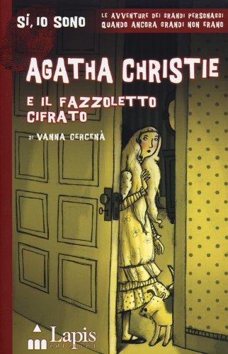 9788878742772: Agatha Christie e il fazzoletto cifrato (Sì, io sono)