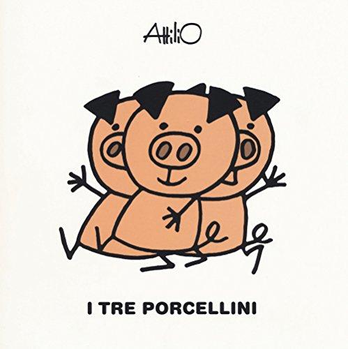 9788878745131: I tre porcellini. Le mini fiabe di Attilio. Ediz. a colori