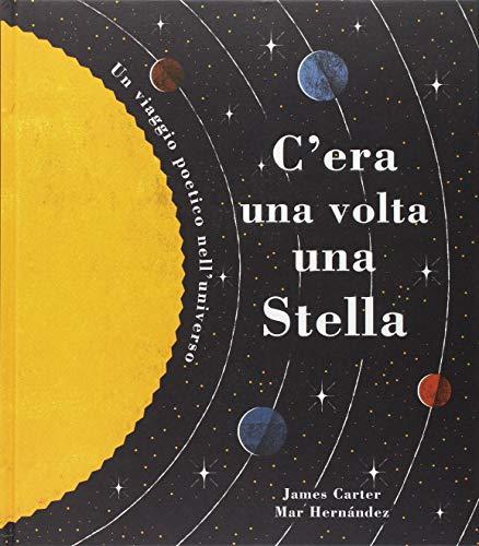 9788878746381: C'era una volta una stella. Un viaggio poetico nell'universo. Ediz. a colori