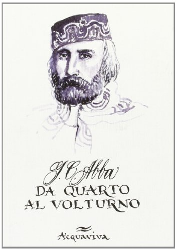 Da Quarto al Volturno. Noterelle d'uno dei Mille.: Abba,Giuseppe Cesare.