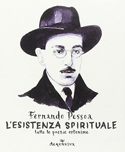L'esistenza spirituale. Tutte le poesie ortonime (9788878772403) by Pessoa, Fernando