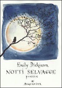 Notti selvagge. 20 poesie (9788878773240) by Emily Dickinson