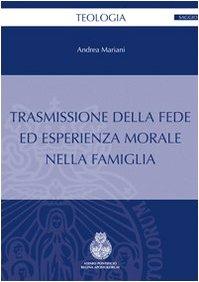 9788878790506: Trasmissione della fede ed esperienza morale nella famiglia