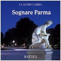 Sognare Parma: Claudio Carra