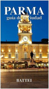 9788878830561: Parma. Guìa de la ciudad (Le guide)
