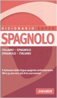 Dizionario spagnolo. Italiani-spagnolo, spagnolo-italiano Santoyo Abril, M.: Santoyo Abril, M.