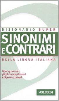 9788878870420: Dizionario sinonimi e contrari della lingua italiana (Dizionario Super)