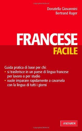 Il francese facile Giovannini, Donatella and Rager, Bertrand - Il francese facile Giovannini, Donatella and Rager, Bertrand