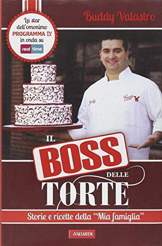 9788878878280: Il boss delle torte. Storie e ricette della «mia famiglia»