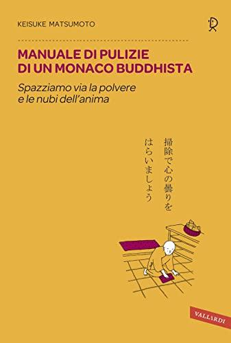 Manuale di pulizie di un monaco buddhista.: Keisuke Matsumoto
