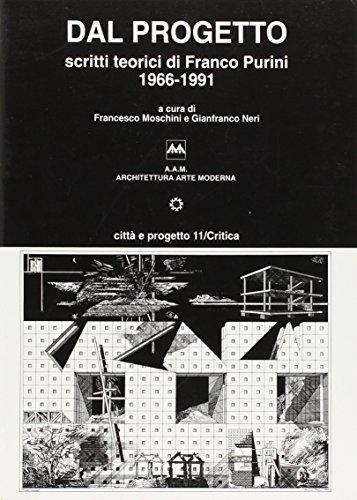 9788878900592: Dal progetto. Scritti teorici di Franco Purini (1966-1991)