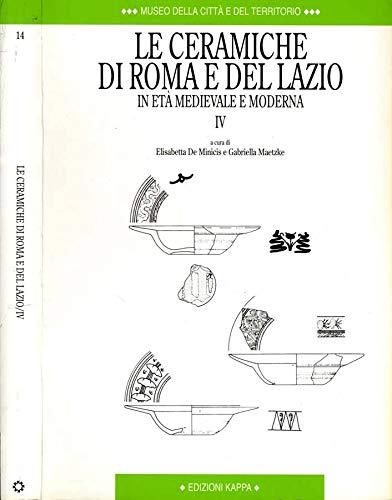Le ceramiche di Roma e del Lazio: Atti del IV