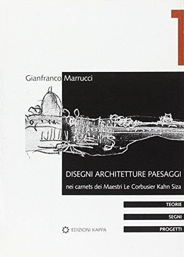 9788878906327: Disegni, architetture e paesaggi nei carnets dei Maestri. Le Corbusier, Kahn, Siza (Teorie segni progetti)