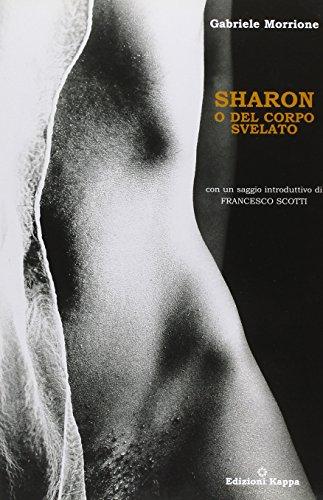 Sharon o del corpo svelato: Gabriele Morrione