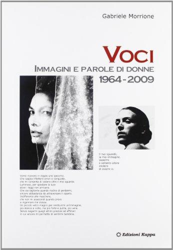 9788878909991: Voci. Immagini e parole di donne (1964-2009)