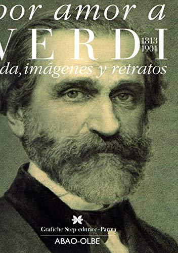 9788878980266: Por amor a Verdi 1813- 1901. Vida Imagenes y Retratos