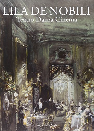 9788878980877: Lila De Nobili. Teatro, Danza, Cinema.