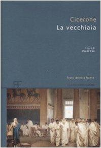 La Vecchiaia - Cicerone, M Tullio