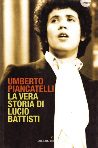 9788878992573: La vera storia di Lucio Battisti