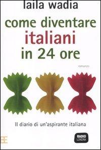 9788878994164: Come diventare italiani in 24 ore
