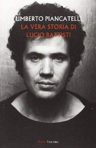 9788878996502: La vera storia di Lucio Battisti