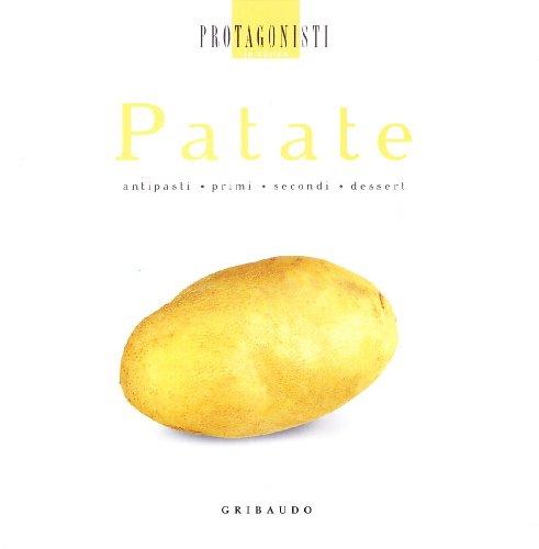 Patate (Protagonisti in cucina) - Pia Passalacqua; Carlo Vischi