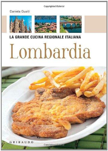 9788879068383: La Grande Cucina Regionale Italiana: Lombardia (Italian Edition)