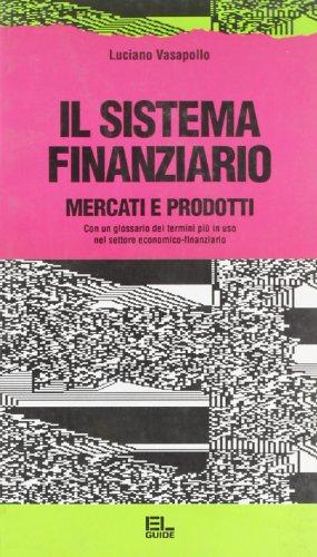 9788879105538: Il sistema finanziario. Mercati e prodotti (Guide)