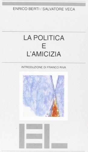 9788879107211: La politica e l'amicizia