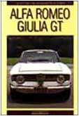 9788879110266: Alfa Romeo Giulia GT (Le Vetture che hanno fatto la storia) (Italian Edition)