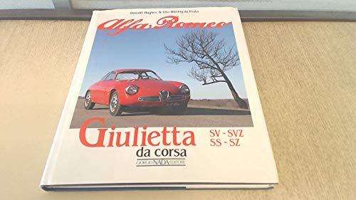 9788879110341: Alfa Romeo Giulietta da corsa. SV, SVZ, SS, SZ