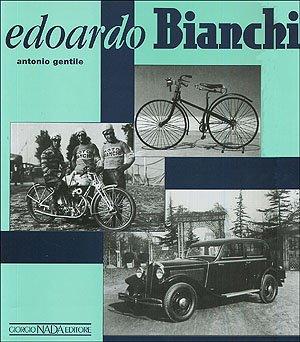 9788879110549: Edoardo Bianchi -New Edition