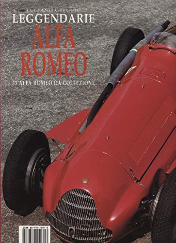 Legendarie Alfa Romeo (9788879110716) by Luciano Greggio