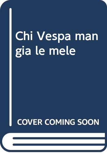 9788879111089: Chi Vespa mangia le mele (Italian Edition)