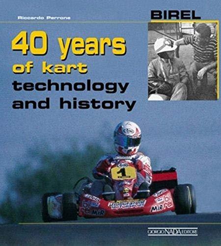 9788879112673: Birel 40 years of kart technology and history