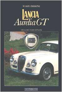 9788879112758: Lancia Aurelia GT (Le Auto Classiche)