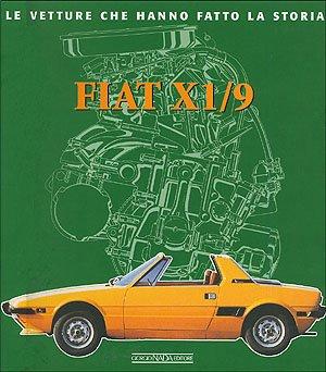 9788879112857: Fiat X1/9 (Le Vetture Che Hanno Fatto La Storia)