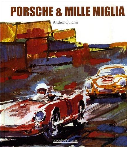 9788879113205: Porsche & Mille Miglia. Ediz. italiana e inglese
