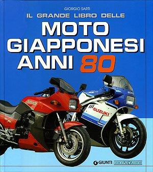 9788879114097: Il grande libro delle moto giapponesi anni Ottanta. Ediz. illustrata