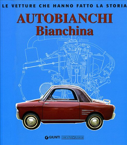 9788879114196: Autobianchi bianchina (Le vetture che hanno fatto la storia)