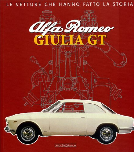 9788879114271: Alfa Rome Giulia GT (Le Vetture Che Hanno Fatto La Storia)