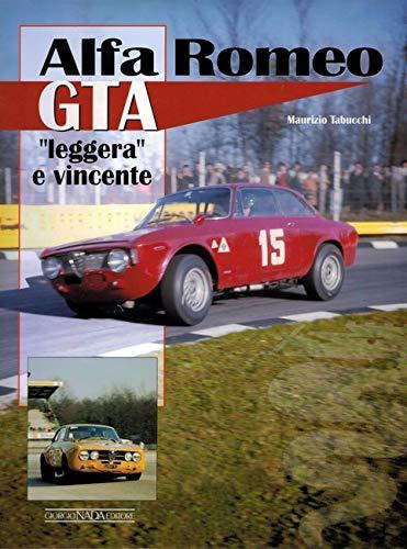 Alfa Romeo GTA Leggera e Vincente.: Tabucchi, Maurizio.
