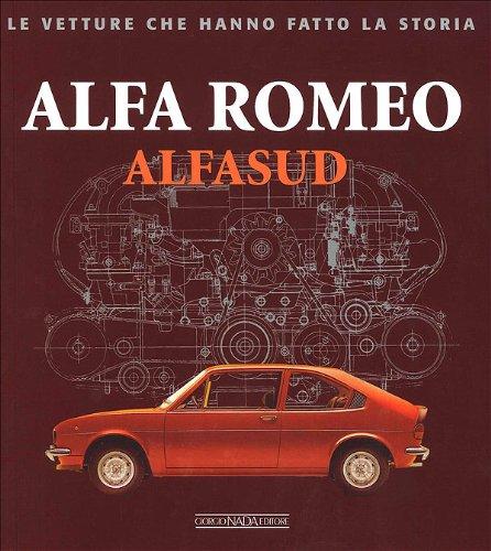9788879114929: Alfa Romeo. Alfasud. Ediz. illustrata (Le vetture che hanno fatto la storia)