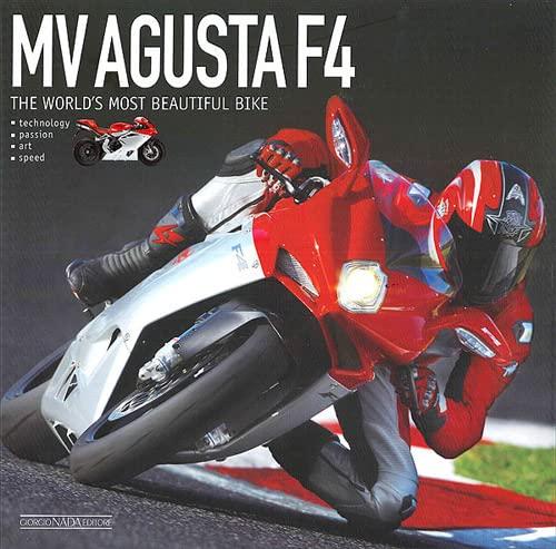 MV Agusta F4: The Most Beautiful Bike in the World.: Grizzi, Otto.
