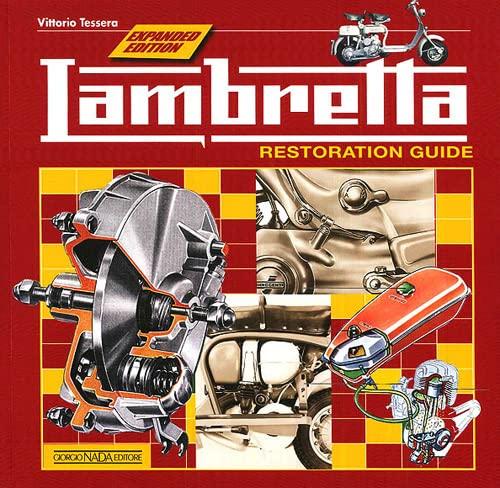 Lambretta: Restoration Guide - Expanded Edition: Tessera, Vittorio
