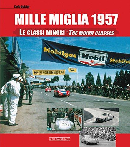 9788879115520: Mille Miglia 1957: The Minor Classes: Le Classi Minori: The Minor Classes