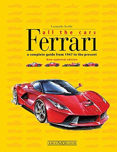 Ferrari All the Cars: a complete guide: Acerbi, Leonardo